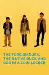 The Foreign Duck, the Native Duck and God in a Coin Locker Movie Streaming Online