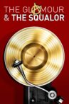 The Glamour & the Squalor Movie Streaming Online