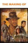 The Making of 'Indiana Jones and the Kingdom of the Crystal Skull' Movie Streaming Online