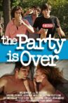 The Party Is Over Movie Streaming Online