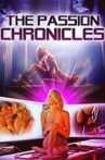 The Passion Chronicles Movie Streaming Online