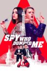 The Spy Who Dumped Me Movie Streaming Online