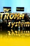 The Troma System Movie Streaming Online