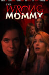 The Wrong Mommy Movie Streaming Online