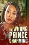 The Wrong Prince Charming Movie Streaming Online