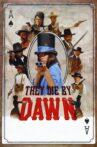 They Die by Dawn Movie Streaming Online