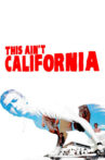 This Ain't California Movie Streaming Online