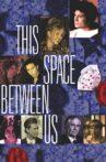 This Space Between Us Movie Streaming Online