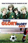 Those Glory Glory Days Movie Streaming Online
