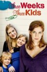 Three Weeks, Three Kids Movie Streaming Online