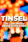 TINSEL: The Lost Movie About Hollywood Movie Streaming Online