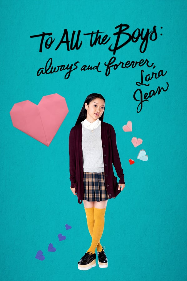 To All the Boys: Always and Forever, Lara Jean Movie Streaming Online