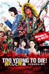 Too Young To Die! Movie Streaming Online