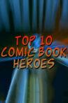 Top 10 Comic Book Heroes Movie Streaming Online