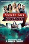 Trailer Park Shark Movie Streaming Online