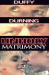 Unholy Matrimony Movie Streaming Online