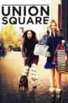 Union Square Movie Streaming Online