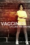 Vaccines: Calling the Shots Movie Streaming Online