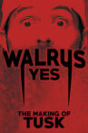 Walrus Yes: The Making of Tusk Movie Streaming Online