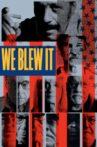We Blew It Movie Streaming Online