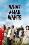 What a Man Wants Movie Streaming Online