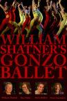 William Shatner's Gonzo Ballet Movie Streaming Online