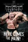 WWE: Brock Lesnar - Here Comes the Pain Movie Streaming Online