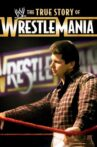 WWE: The True Story of WrestleMania Movie Streaming Online
