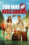 You May Not Kiss the Bride Movie Streaming Online