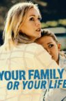 Your Family or Your Life Movie Streaming Online