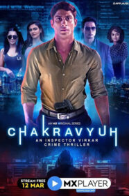 chakravyuh web series mx player Review
