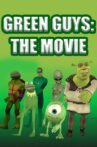 Green Guys - The Movie Movie Streaming Online