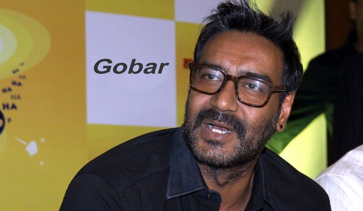 Ajay Devgn Gobar