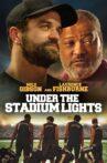 Under the Stadium Lights Movie Streaming Online