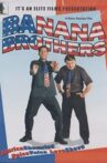 Banana Brothers Movie Streaming Online