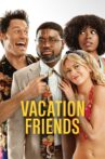 Vacation Friends Movie Streaming Online