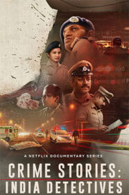 Crime Stories-India Detectives- Docuseries Review